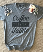 COFFEE BEFORE TALKIE VNECK TSHIRT 2XL & 3XL