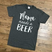 MAMA NEEDS A BEER TSHIRT 8PK $48.00