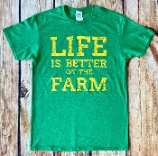 LIFE IS BETTER ON THE FARM GREEN TSHIRT 8PK $48.00
