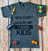 YOU CAN'T SCARE ME I HAVE KIDS VNECK TSHIRT SIZE SMALL $7.50