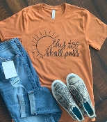 THIS TOO SHALL PASS HEATHER SUNSET SIZE SMALL $7.50